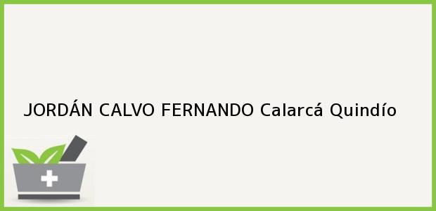 Teléfono, Dirección y otros datos de contacto para JORDÁN CALVO FERNANDO, Calarcá, Quindío, Colombia