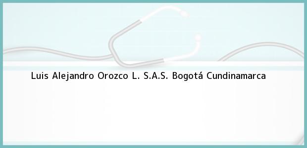 Teléfono, Dirección y otros datos de contacto para Luis Alejandro Orozco L. S.A.S., Bogotá, Cundinamarca, Colombia
