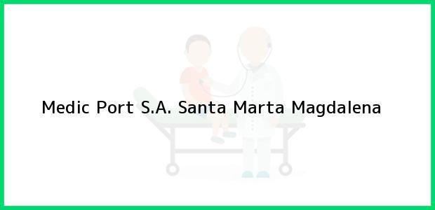 Teléfono, Dirección y otros datos de contacto para Medic Port S.A., Santa Marta, Magdalena, Colombia