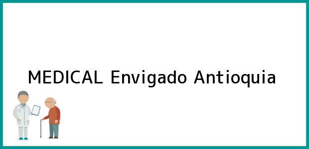 Teléfono, Dirección y otros datos de contacto para MEDICAL, Envigado, Antioquia, Colombia