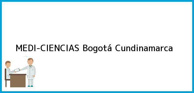 Teléfono, Dirección y otros datos de contacto para MEDI-CIENCIAS, Bogotá, Cundinamarca, Colombia