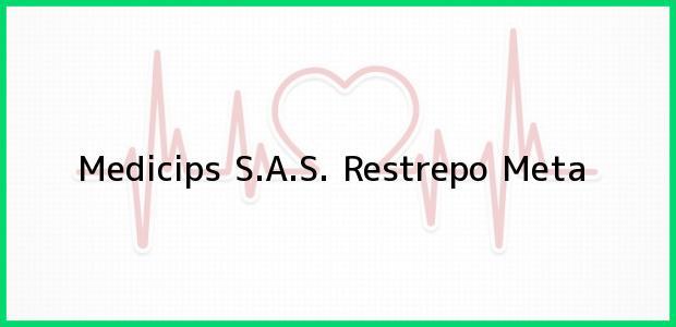 Teléfono, Dirección y otros datos de contacto para Medicips S.A.S., Restrepo, Meta, Colombia