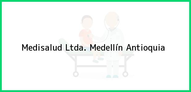 Teléfono, Dirección y otros datos de contacto para Medisalud Ltda., Medellín, Antioquia, Colombia