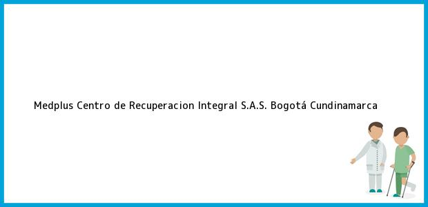 Teléfono, Dirección y otros datos de contacto para Medplus Centro de Recuperacion Integral S.A.S., Bogotá, Cundinamarca, Colombia