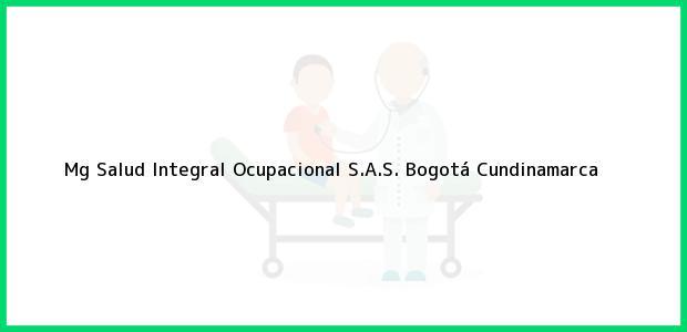 Teléfono, Dirección y otros datos de contacto para Mg Salud Integral Ocupacional S.A.S., Bogotá, Cundinamarca, Colombia