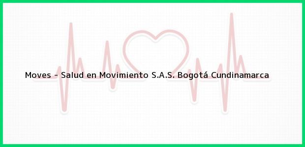 Teléfono, Dirección y otros datos de contacto para Moves - Salud en Movimiento S.A.S., Bogotá, Cundinamarca, Colombia