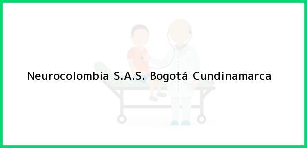 Teléfono, Dirección y otros datos de contacto para Neurocolombia S.A.S., Bogotá, Cundinamarca, Colombia