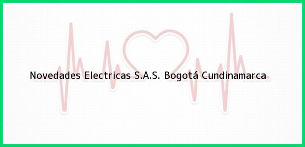 Teléfono, Dirección y otros datos de contacto para Novedades Electricas S.A.S., Bogotá, Cundinamarca, Colombia