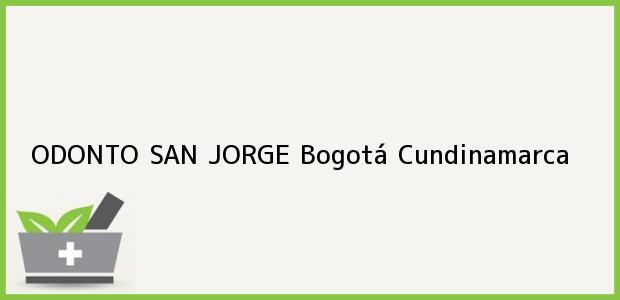 Teléfono, Dirección y otros datos de contacto para ODONTO SAN JORGE, Bogotá, Cundinamarca, Colombia
