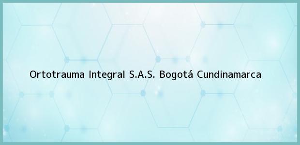 Teléfono, Dirección y otros datos de contacto para Ortotrauma Integral S.A.S., Bogotá, Cundinamarca, Colombia