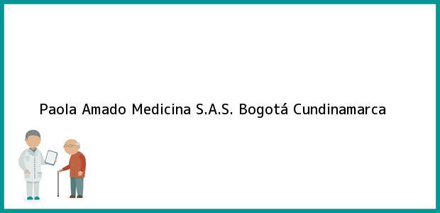 Teléfono, Dirección y otros datos de contacto para Paola Amado Medicina S.A.S., Bogotá, Cundinamarca, Colombia