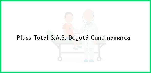 Teléfono, Dirección y otros datos de contacto para Pluss Total S.A.S., Bogotá, Cundinamarca, Colombia