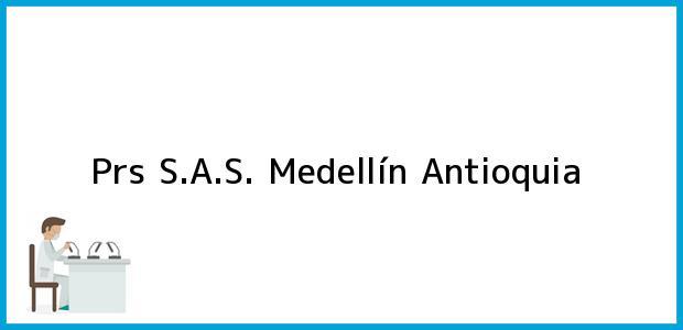 Teléfono, Dirección y otros datos de contacto para Prs S.A.S., Medellín, Antioquia, Colombia