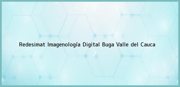 Teléfono, Dirección y otros datos de contacto para Redesimat Imagenología Digital, Buga, Valle del Cauca, Colombia