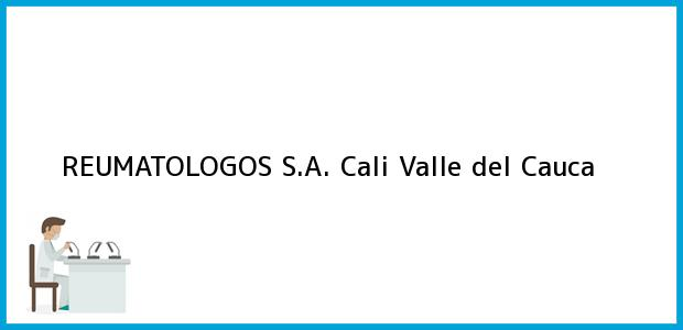 Teléfono, Dirección y otros datos de contacto para REUMATOLOGOS S.A., Cali, Valle del Cauca, Colombia