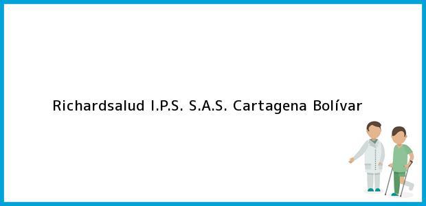 Teléfono, Dirección y otros datos de contacto para Richardsalud I.P.S. S.A.S., Cartagena, Bolívar, Colombia