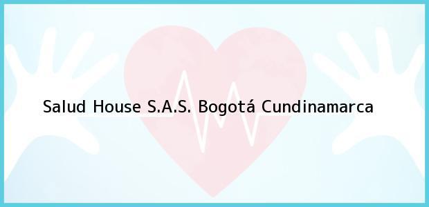 Teléfono, Dirección y otros datos de contacto para Salud House S.A.S., Bogotá, Cundinamarca, Colombia