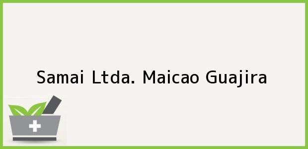 Teléfono, Dirección y otros datos de contacto para Samai Ltda., Maicao, Guajira, Colombia