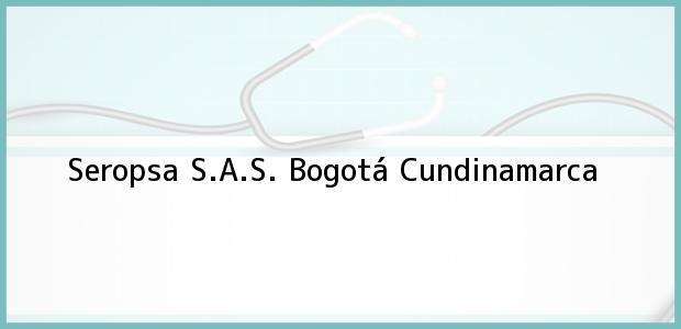 Teléfono, Dirección y otros datos de contacto para Seropsa S.A.S., Bogotá, Cundinamarca, Colombia
