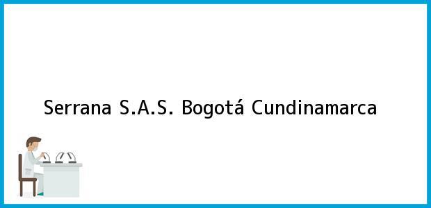 Teléfono, Dirección y otros datos de contacto para Serrana S.A.S., Bogotá, Cundinamarca, Colombia