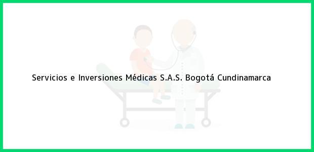 Teléfono, Dirección y otros datos de contacto para Servicios e Inversiones Médicas S.A.S., Bogotá, Cundinamarca, Colombia