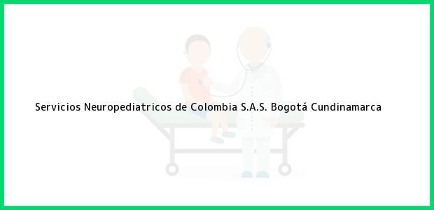 Teléfono, Dirección y otros datos de contacto para Servicios Neuropediatricos de Colombia S.A.S., Bogotá, Cundinamarca, Colombia