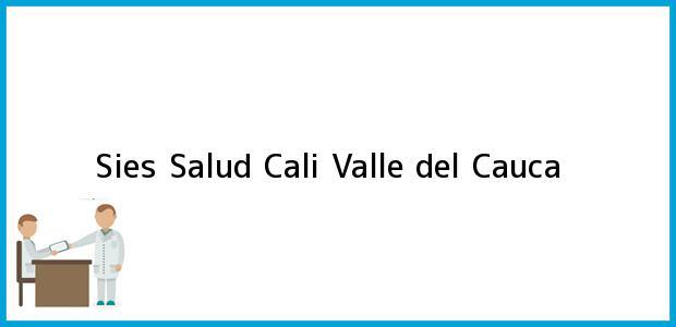 Teléfono, Dirección y otros datos de contacto para Sies Salud, Cali, Valle del Cauca, Colombia