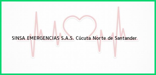 Teléfono, Dirección y otros datos de contacto para SINSA EMERGENCIAS S.A.S., Cúcuta, Norte de Santander, Colombia