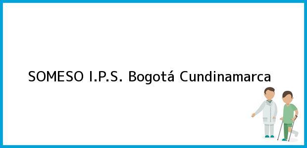 Teléfono, Dirección y otros datos de contacto para SOMESO I.P.S., Bogotá, Cundinamarca, Colombia