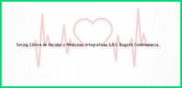 Teléfono, Dirección y otros datos de contacto para Soring Clínica de Heridas y Medicinas Integrativas S.A.S., Bogotá, Cundinamarca, Colombia