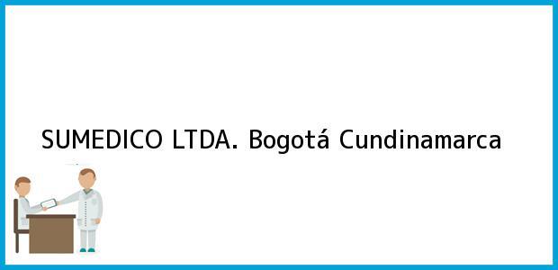 Teléfono, Dirección y otros datos de contacto para SUMEDICO LTDA., Bogotá, Cundinamarca, Colombia