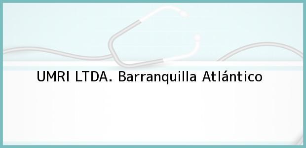 Teléfono, Dirección y otros datos de contacto para UMRI LTDA., Barranquilla, Atlántico, Colombia