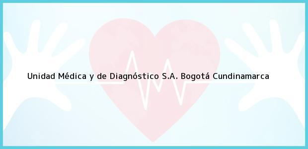 Teléfono, Dirección y otros datos de contacto para Unidad Médica y de Diagnóstico S.A., Bogotá, Cundinamarca, Colombia
