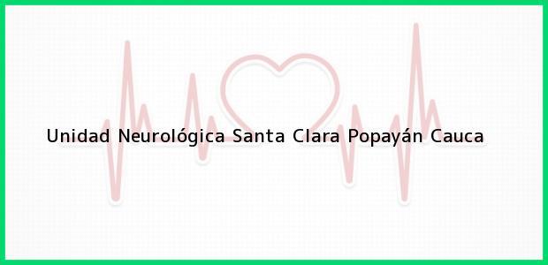 Teléfono, Dirección y otros datos de contacto para Unidad Neurológica Santa Clara, Popayán, Cauca, Colombia