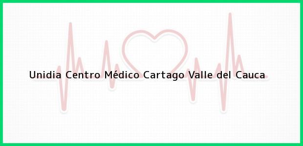 Teléfono, Dirección y otros datos de contacto para Unidia Centro Médico, Cartago, Valle del Cauca, Colombia