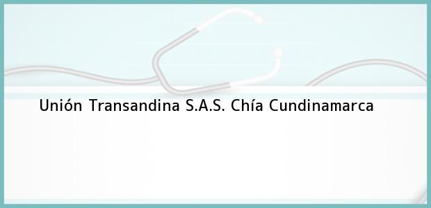 Teléfono, Dirección y otros datos de contacto para Unión Transandina S.A.S., Chía, Cundinamarca, Colombia