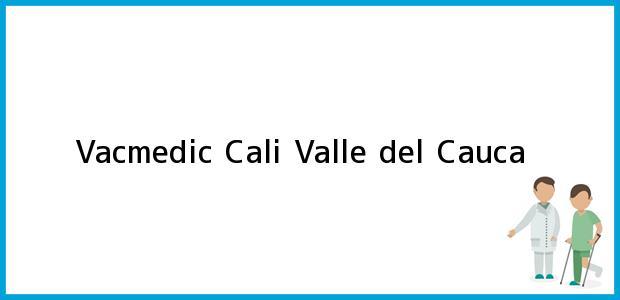 Teléfono, Dirección y otros datos de contacto para Vacmedic, Cali, Valle del Cauca, Colombia
