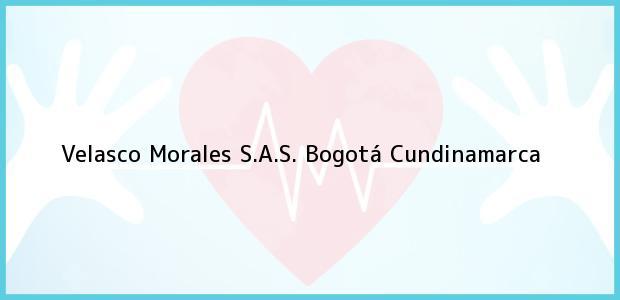 Teléfono, Dirección y otros datos de contacto para Velasco Morales S.A.S., Bogotá, Cundinamarca, Colombia