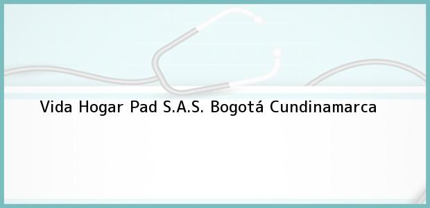 Teléfono, Dirección y otros datos de contacto para Vida Hogar Pad S.A.S., Bogotá, Cundinamarca, Colombia