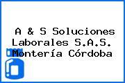 A & S Soluciones Laborales S.A.S. Montería Córdoba