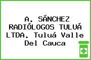 A. SÁNCHEZ RADIÓLOGOS TULUÁ LTDA. Tuluá Valle Del Cauca