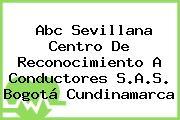 Abc Sevillana Centro De Reconocimiento A Conductores S.A.S. Bogotá Cundinamarca