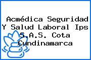 Acmédica Seguridad Y Salud Laboral Ips S.A.S. Cota Cundinamarca