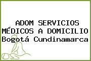 ADOM SERVICIOS MÉDICOS A DOMICILIO Bogotá Cundinamarca