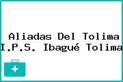 Aliadas Del Tolima I.P.S. Ibagué Tolima
