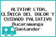 ALIVIAR LTDA. CLÍNICA DEL DOLOR Y CUIDADO PALIATIVO Bucaramanga Santander