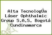 Alta TecnologÚa Láser Ophthalmic Group S.A.S. Bogotá Cundinamarca