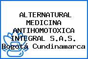ALTERNATURAL MEDICINA ANTIHOMOTOXICA INTEGRAL S.A.S. Bogotá Cundinamarca