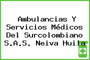 Ambulancias Y Servicios Médicos Del Surcolombiano S.A.S. Neiva Huila