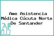 Ame Asistencia Médica Cúcuta Norte De Santander